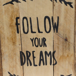 English: Follow your Dreams